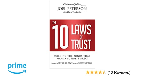 The 10 laws of trust building the bonds that make a business the 10 laws of trust building the bonds that make a business great joel peterson david kaplan 9780814437452 amazon books fandeluxe Images