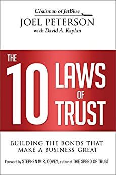 The 10 Laws of Trust: Building the Bonds That Make a Business Great by [PETERSON, Joel]