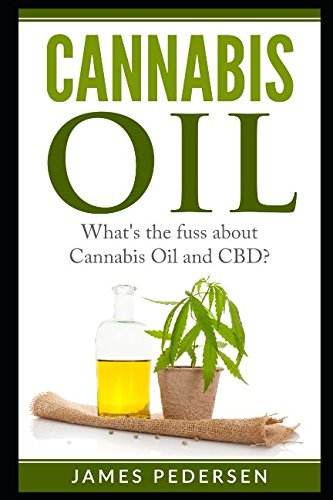 Cannabis Oil: What's the fuss about Cannabis Oil and CBD?