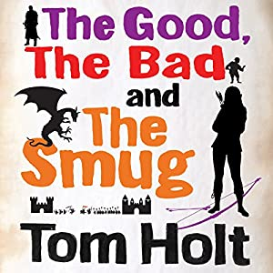 The Good, the Bad and the Smug Audiobook