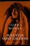The Life and Works of Augustus Saint Gaudens, Burke Wilkinson, 1590910540