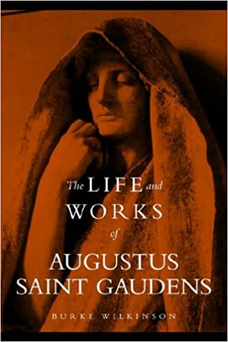 The Life and Works of Augustus Saint Gaudens