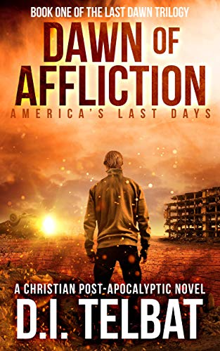 Pdf Religion DAWN of AFFLICTION: America's Last Days (Last Dawn Trilogy Book 1)