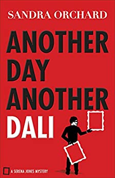 Another Day, Another Dali (Serena Jones Mysteries Book #2) by [Orchard, Sandra]