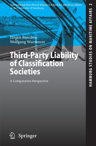 Third-Party Liability of Classification Societies: A Comparative Perspective (Hamburg Studies on Maritime Affairs)