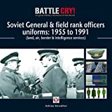 Soviet General and Field Rank Officers Uniforms, 1955-1991, Adrian Streather, 1845842677