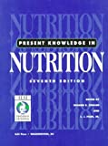 Present Knowledge in Nutrition 9780944398722