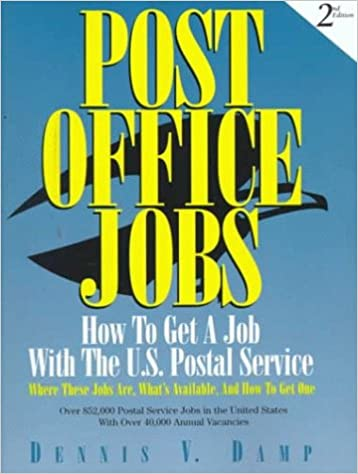 Post Office Jobs How To Get A Job With The US Postal Service Second Edition 1st By Dennis Damp
