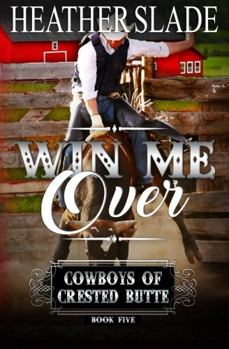 Download Win Me Over (Cowboys of Crested Butte) (Volume 5) pdf
