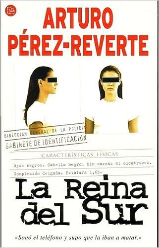 Reina del sur, la: Amazon.es: Perez-Reverte, Arturo: Libros