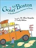 Goin' to Boston, H. Ellen Margolin, 1929766459