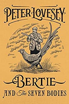 Amazon Com Bertie And The Seven Bodies A Prince Of Wales border=