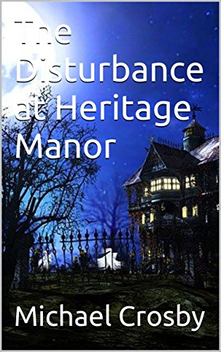 The Disturbance at Old Heritage Manor (Adrian Fisher ()