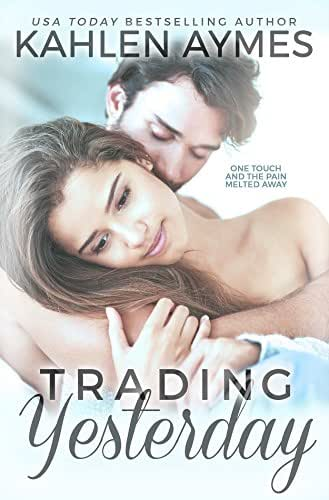 Trading Yesterday: (A Second-Chance, Stand-Alone, Secret Baby, Sports Romance.) (The Trading Yesterday Series Book 1)