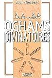 B.A.-BA des oghams divinatoires