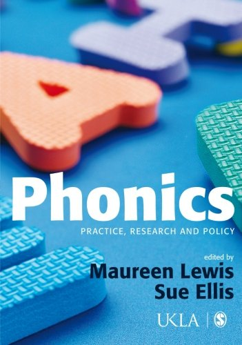 Phonics: Practice, Research and Policy (Published in association with the UKLA)