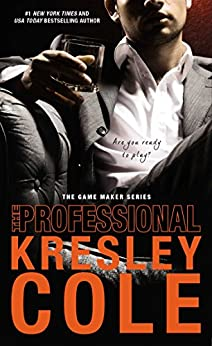 The Professional (The Game Maker Series Book 1) by [Cole, Kresley]