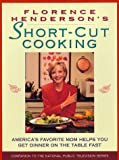 Florence Henderson's Short-Cut Cooking, Florence Henderson and Reid Land Production Staff, 0688163777