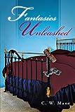Fantasies Unleashed, C. W. Mane, 1466964308
