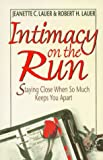 Intimacy on the Run, Robert H. Lauer and Jeanette C. Lauer, 068701770X