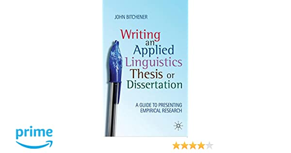 Amazon writing an applied linguistics thesis or dissertation a amazon writing an applied linguistics thesis or dissertation a guide to presenting empirical research 9780230224537 john bitchener books fandeluxe Gallery