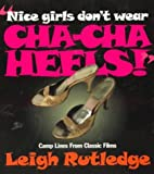 Nice Girls Don't Wear Cha Cha Heels, Leigh W. Rutledge, 155583440X
