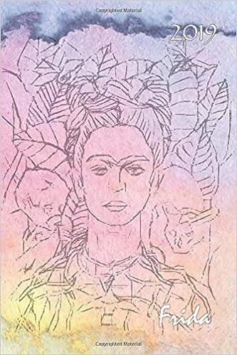 2019 Frida: 6x9 Weekly Calendar | Frida Kahlo Planner ...