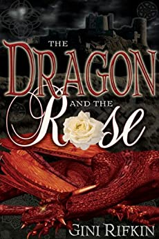 The Dragon & The Rose by [Gini Rifkin]