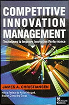 Book Competitive Innovation Management: Techniques to Improve Innovation Performance (Macmillan Business)
