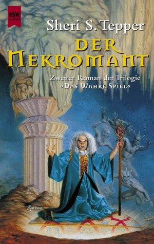 Sheri S. Tepper - Der Nekromant (Das Wahre Spiel 2)