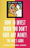 Motley Fool : How to Invest When You Don't Have Any Money