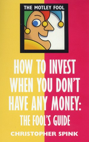 How to Invest When You Don't Have Any Money: The F (The Motley Fool)