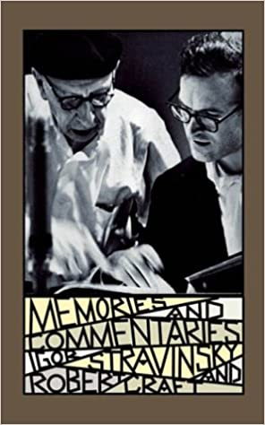 Memories and Commentaries: New One Volume Edition: Igor