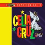 Proper Introduction to Celia Cruz: Havana Days