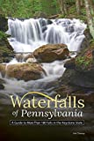 Waterfalls of Pennsylvania: A Guide to More Than