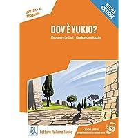 Dov'è Yukio? – Nuova Edizione: Livello 1 / Lektüre + Audiodateien als Download (Letture Italiano Facile)