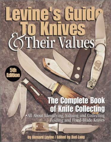 Levine's Guide to Knives & Their Values, 5th Edition
