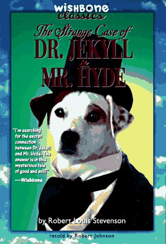 The Strange Case of Dr. Jekyll and Mr. Hyde (Wishbone Classics)