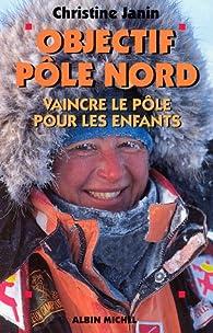 Objectif pôle Nord par Christine Janin
