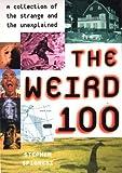 Weird 100, Stephen Spignesi and Stephen J. Spignesi, 0806525231