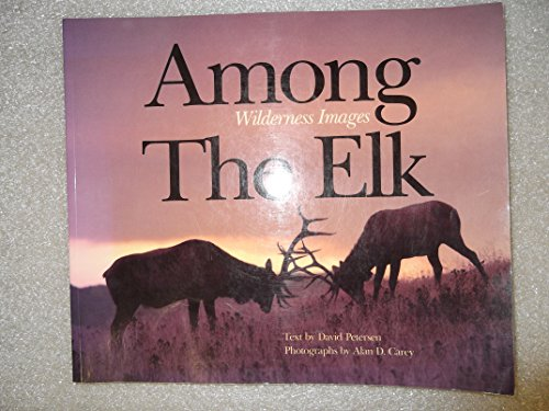 Among the Elk: Wilderness Images