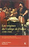 Les Origines du Collège de France (1500-1560) : Actes du Colloque International (Paris, Décembre 1995), Klincksieck, 2252032170