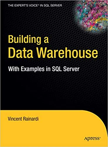 Building a Data Warehouse: With Examples in SQL Server (Expert's ...