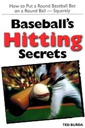 Baseball's Hitting Secrets: How to Put a Round Baseball Bat on a Round Ball - Squarely
