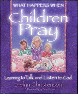 What Happens When Children Pray: Learning to Talk and Listen