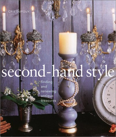 Second-Hand Style: Finding and Renewing Antique Treasures pdf