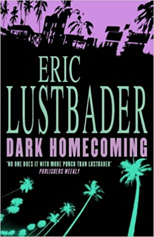Dark Homecoming: Amazon.es: Eric Lustbader: Libros en ...