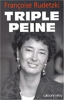 Triple peine, Rudetzki, Françoise