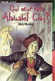 Qui veut tuer Alaizabel Cray ? par Chris Wooding