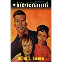 Living On The Edge Of Respectability